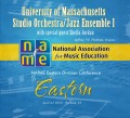 NAfME Eastern Division Conference 2013 University of Massachusetts Studio Orchestra/Jazz Ensemble I