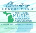 Michigan Music Education Association 2019 Elementary Honors Choir 3-16-2019 CD/DVD