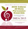 Indiana IMEA 2015 Indiana All-State Percussion Ensemble