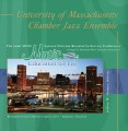 MENC Eastern 2011 University of Massachusetts Chamber Jazz Ensemble