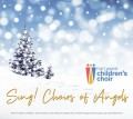 Fort Wayne Children's Choir -Sing Choirs of Angels  December 2020 MP3