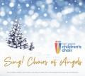 Fort Wayne Children's Choir -Sing Choirs of Angels  December 2020 MP3