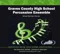 Kentucky Music Educators Association KMEA 2017 Graves County High School Percussion Feb. 9-11, 2017 CD