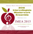Indiana IMEA 2015 Intercollegiate Masterwork Ensemble