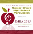 Indiana IMEA 2015 Center Grove High School Percussion