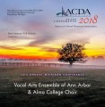 ACDA Michigan 2018 Vocal Arts Ensemble & Alma College Choir October 26-27, 2018 CD