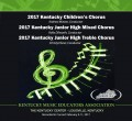 Kentucky Music Educators Association KMEA 2017 Children's Chorus, Jr. High Mixed Chours & Treble Chorus Feb. 9-11, 2017 CD/DVD