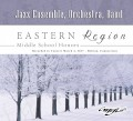 CMEA Connecticut Eastern Region Middle School 2017 Orchestra, Concert Band & Jazz Band 3-4-2017 CD/DVD