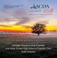 ACDA Michigan 2018 Michigan Educators Male Ensemble, Ann Arbor Pioneer High School A Cappella Choir, Gold Company October 26-27, 2018 CD