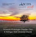 ACDA Michigan 2018 University of Michigan Chamber Choir and Michigan State University Chorale October 26-27, 2018 CD