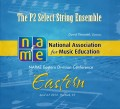 NAfME Eastern Division Conference 2013 The P2 Select String Ensemble