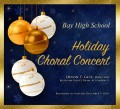 Bay High School Holiday Choir Concert 12-9-2018  CD