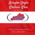 2018 Kentucky Music Educators Association KMEA Feb. 8-10, 2018 Lexington Singers Children's Chamber Choir CD