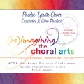 ACDA Northwest Divsion 2018 March 7-10, 2018 Pacific Youth Choir: Cascadia & Coro Pacifica CD
