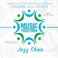 2018 Idaho IMEA All State High School Jazz Choir 2-3-2018 MP3