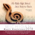 2018 Michigan Music Conference MMC High School State Jazz Honors Choir