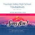 ACDA Western 2020 Fountain Valley High School Troubadours CD