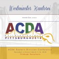 2018 ACDA Eastern Division Conference March 7-10, 2018 Westminster College Kantorei CD