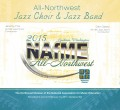 NAfME 2015 All-Northwest Jazz Choir & Jazz Band CD and DVD
