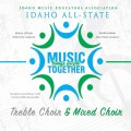 2018 Idaho IMEA All State High School Treble Choir, Mixed Choir 2-3-2018 CD/DVD