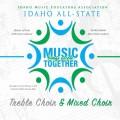 2018 Idaho IMEA All State High School Treble Choir, Mixed Choir 2-3-2018 CD/DVD