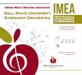 Indiana IMEA 2016 Ball State University Symphony Orchestra
