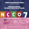 NCCO 2017 Brigham Young University Singers & University of Houston Moores School Concert Chorale Nov. 2-4, 2017 CD