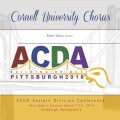 2018 ACDA Eastern Division Conference March 7-10, 2018 Cornell University Chorus CD