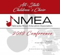 Nebraska Music Education Association 2019 NMEA All State Children's Choir November 21, 2019 CD, DVD, and Combo-Sets
