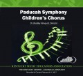 Kentucky Music Educators Association KMEA 2017 Paducah Symphony Children's Chorus Feb. 9-11, 2017 CD