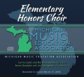 Michigan Music Education Association 2018 Elementary Honors Choir 3-17-2018 CD/DVD