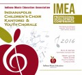 Indiana IMEA 2016 Indianapolis Children's Choir Kantorei & Youth Chorale