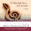 2018 Michigan Music Conference MMC All-State High School Jazz Band Jan. 25-27, 2018 CD